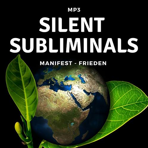 Silent Subliminals: Manifest - Frieden ( ... ohne Frieden ist ALLES nichts)