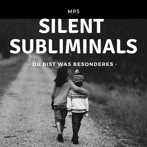 Silent Subliminals: Du bist was besonderes ( ... kraftvolle Suggestionen)