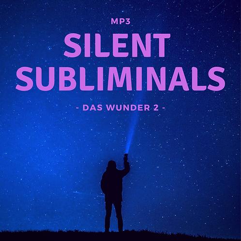 Silent Subliminals: Wunder 2 ( ... unerwartetes Geld / Geschenk in 72 Std.)