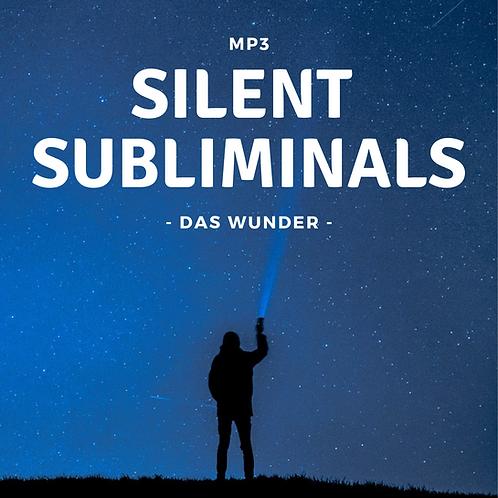 Silent Subliminals: Das WUNDER (erlebe ein unerwartetes Wunder)