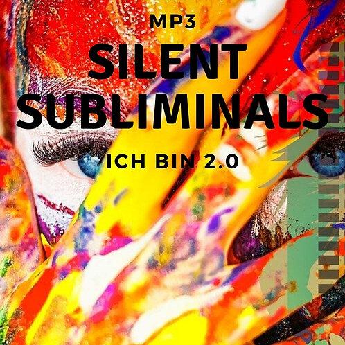 Silent Subliminals: Ich bin 2.0 ( ... wer bist DU wirklich?)