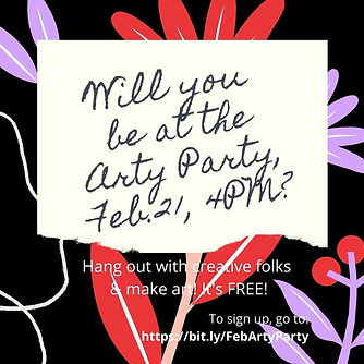 Will you be at the Arty Party, Feb.21, 4