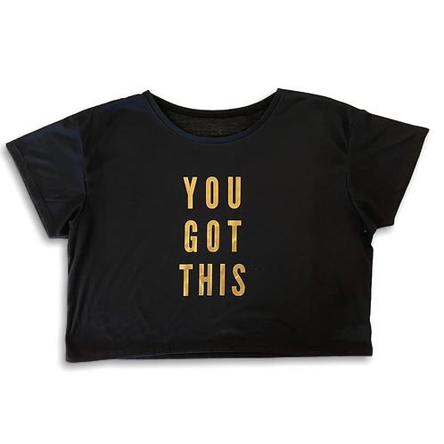 """You got this"" Crop Shirt"