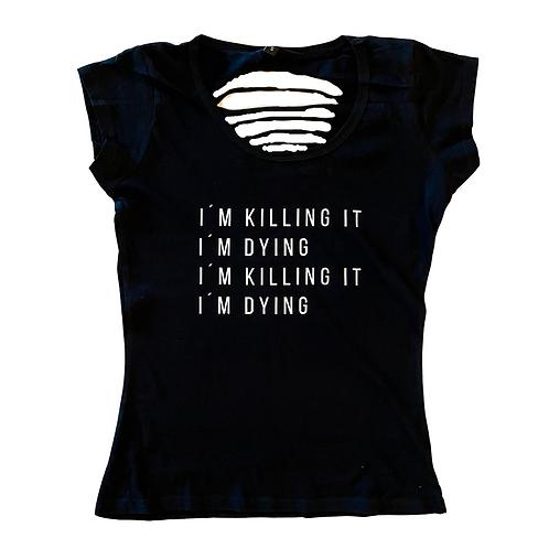 """""""I´m killing it"""" Shirt"""