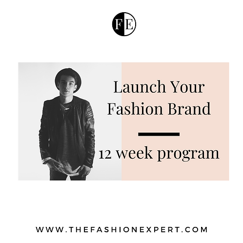Launch Your Fashion Brand - 12 Week Program.