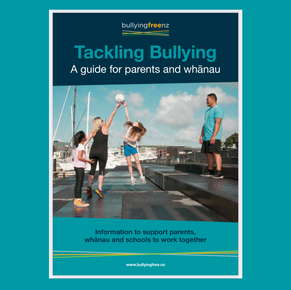 Tackling Bullying: A guide for parents and whanau