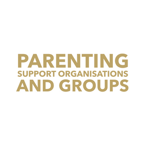 Parenting Support Organisations & Groups