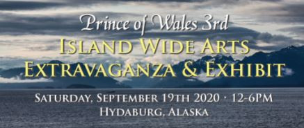 Update on the Prince of Wales Island Wide Art Extravaganza 2020