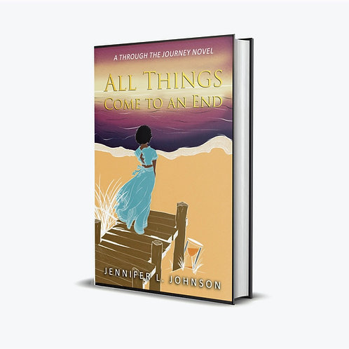 All Things Come to an End - A Through the Journey Novel