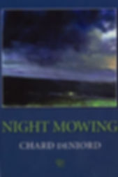 Night Mowing - Written by Chard deNiord Poet Laureate of Vermont