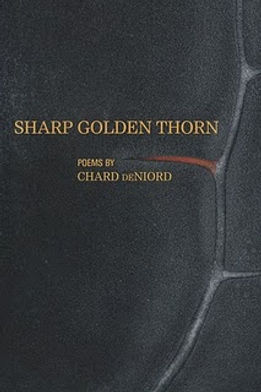 Sharp Golden Thorn - Written by Chard deNiord Poet Laureate of Vermont