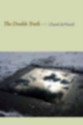 The Double Truth - Written by Chard deNiord Poet Laureate of Vermont