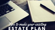 Tips to make your existing estate plan even better