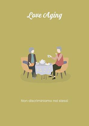 Love Aging - Non discriminiamo noi stessi