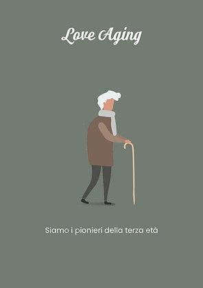 Love Aging - Siamo i pionieri della terza età