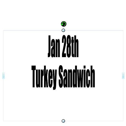 Jan 28th - Turkey Sandwich
