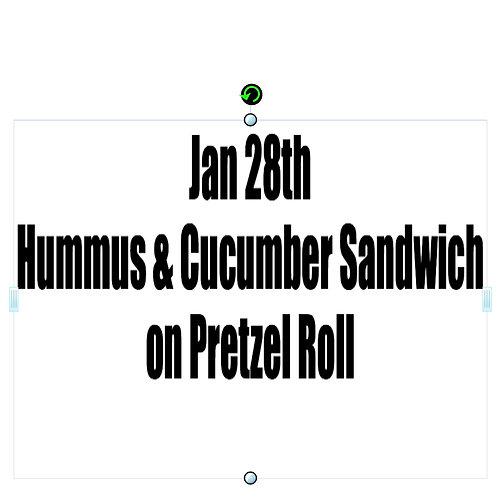 Jan 28th - Hummus & Cucumber Sandwich on Pretzel Roll