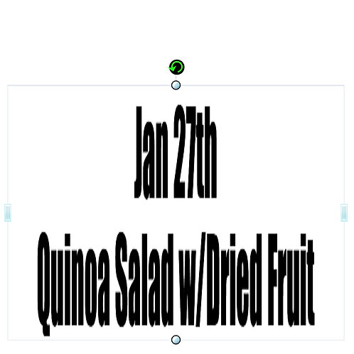 Jan 27th - Quinoa Salad with Dried Fruit