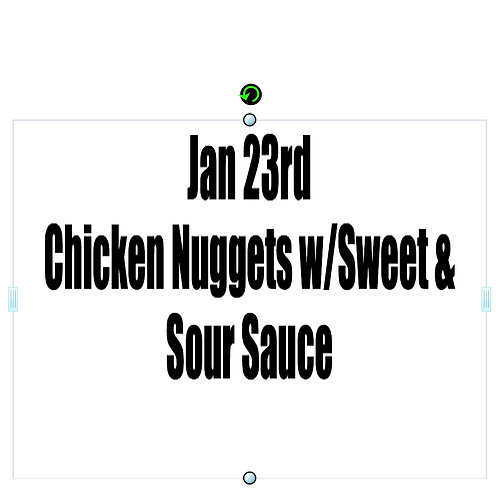 Jan 23rd - Chicken Nuggets with Sweet & Sour Sauce