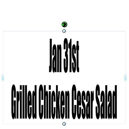 Jan 31st Grilled Chicken Cesar Salad Wrap