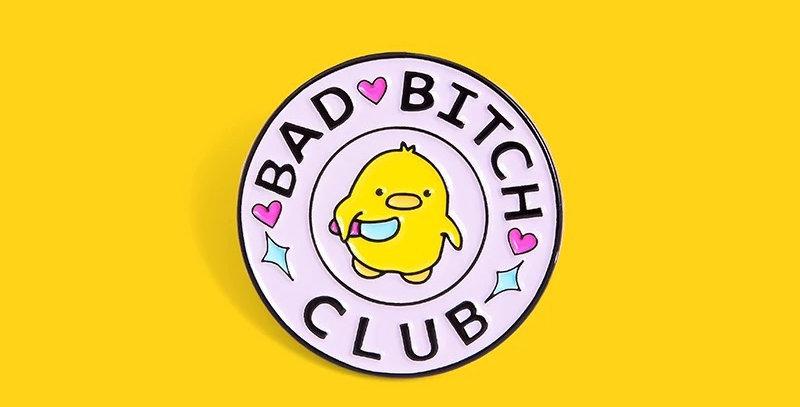 """Pins Canard Rond """"Bad Bitch Club"""""""