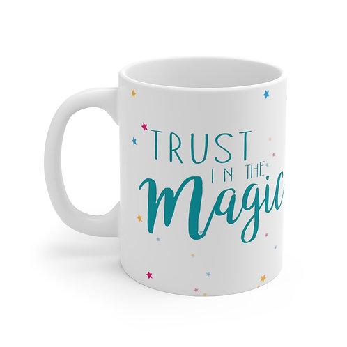 Trust in the Magic - Mug 11oz