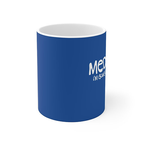 Meditation, I'm Going Out of My Mind - Mug 11oz, Blue