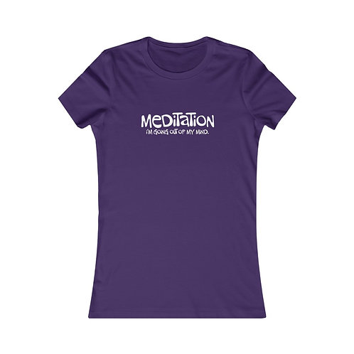 Meditation, I'm Going Out of My Mind - Women's Fitted Tee