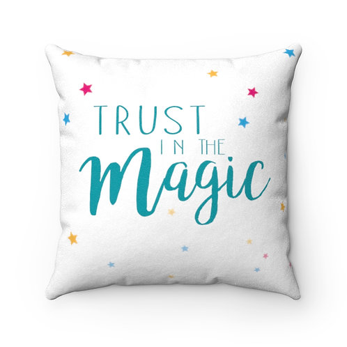 Trust in the Magic - Faux Suede Square Pillow