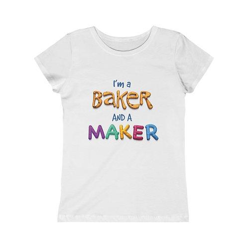I'm a Baker and a Maker - Girls Tee