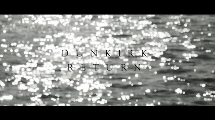 Dunkirk Return