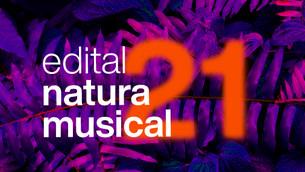 Edital Natura Musical 2021 prorroga inscrições