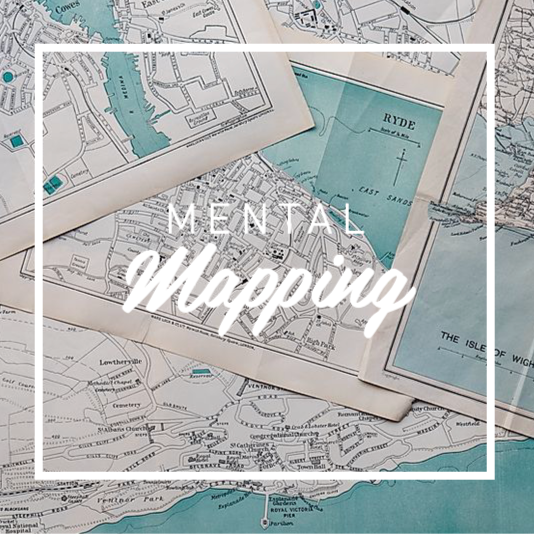 Mental Mapping