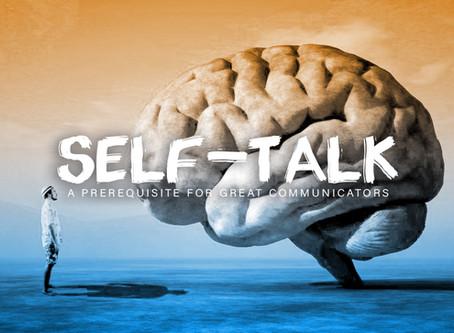 SELF-TALK: The Prerequisite for Great Communicators