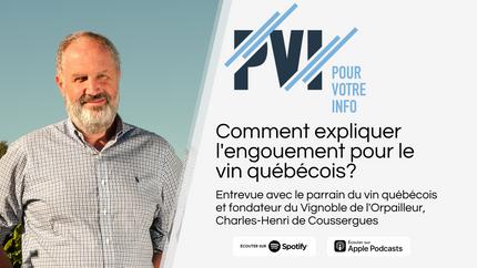 Comment expliquer l'engouement pour le vin québécois?