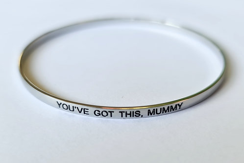 'You've got this, Mummy' bangle - silver