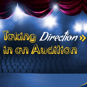 How to: Take Direction in an Audition