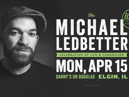 Michael Ledbetter Celebration of Life (Elgin) Tickets Now on Sale