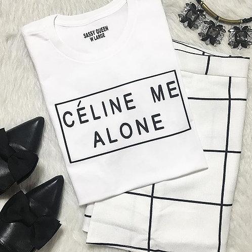 Celine Me Alone T-shirt