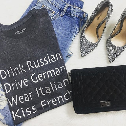 Drink Russian Drive German Wear Italian Kiss French Graphic T-shirt