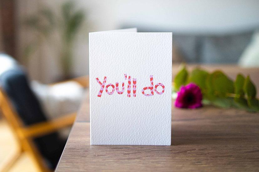 'You'll Do' Card