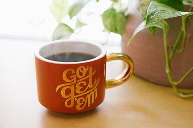 """inspirational coffee mug that says """"go get 'em"""""""