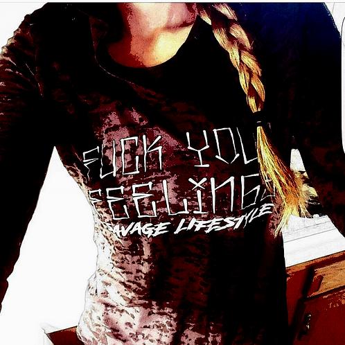 Fuck Your Feelings Long Sleeve Burnout Shirt