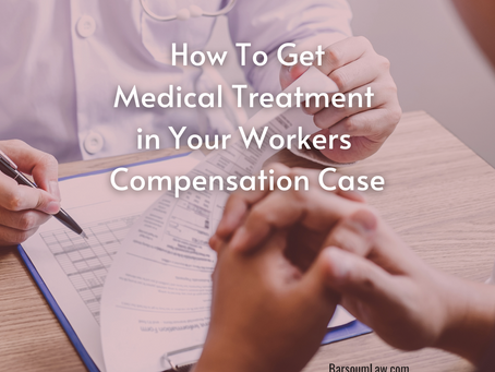 How to Get Medical Treatment in Your Worker's Compensation Case
