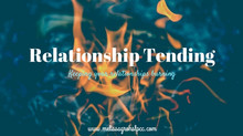 Tending to Relationships