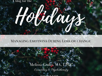Holiday Series: Managing Emotions During Loss or Change