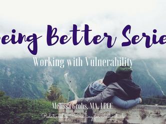 Being Better Series: Vulnerability