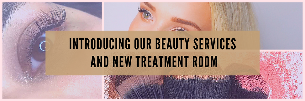 INTRODUCING OUR NEW BEAUTY SERVICES AND
