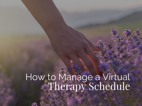 How to Manage a Virtual Therapy Schedule