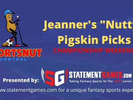 Jeanner's Nutty Pigskin Picks - Championship Weekend